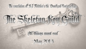 The Skeleton Key Guild by MJ Fletcher, May 2013